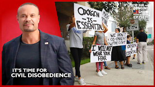 Ep. 1581 It's Time For Civil Disobedience - The Dan Bongino Show