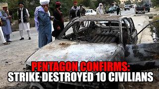 Pentagon Confirms Drone Strike DESTROYED 10 Civilians