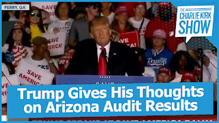 Trump Gives His Thoughts on Arizona Audit Results