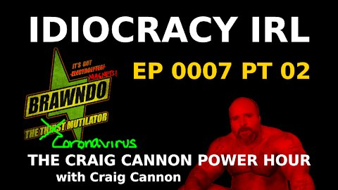 We Live in Idiocracy   The Craig Cannon Power Hour with Craig Cannon   Ep 7 Pt 2 [SIQA_7.2]