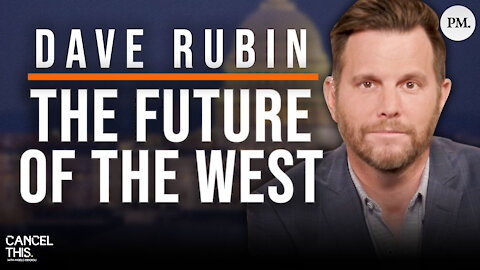 Dave Rubin on The Future of the West