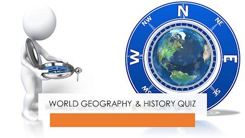 WORLD GEOGRAPHY & HISTORY QUIZ