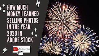 How much money I earned Selling photos in the year 2020 In Adobe stock