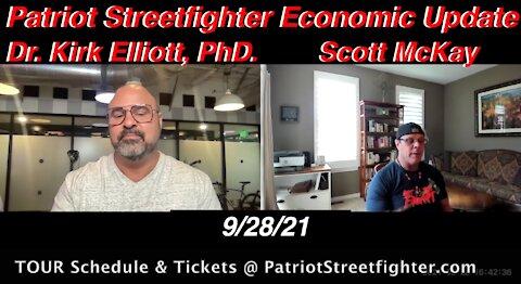 9.28.21 Patriot Streetfighter Economic Update w/ Dr Kirk Elliott, PhD Private Advisors