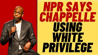 NPR Says Dave Chappelle Using White Privilege In The Closer