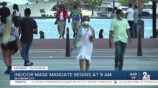 Indoor mask mandate begins at 9 a.m.