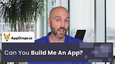 """Can You Build Me An App?"" | AppDingo"