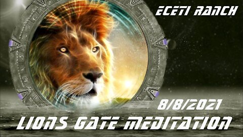 Eceti Ranch 8/8 Lions Gate Meditation with James Gilliland