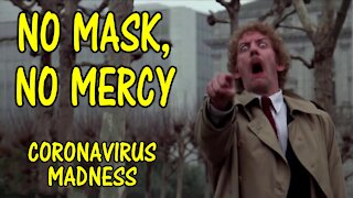 No Mask, No Mercy - Coronavirus Madness