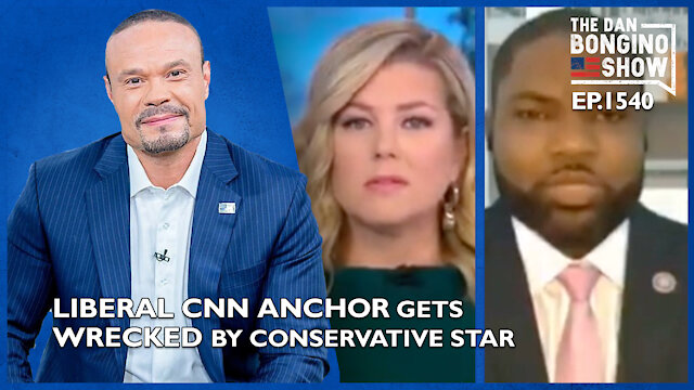 Ep. 1540 Liberal CNN Anchor Gets Wrecked By Conservative Star - The Dan Bongino Show