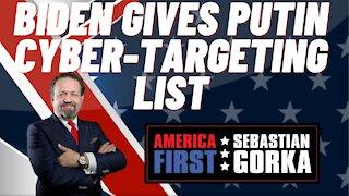 Sebastian Gorka FULL SHOW: Biden gives Putin cyber-targeting list.