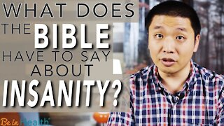 What Does the Bible Say about Insanity? - Scott Iwahashi