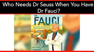 Who Needs Dr Seuss When You Have Dr Fauci? - 04/01/21