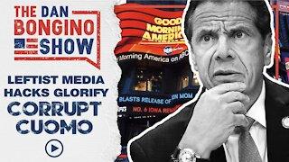 Leftist Media Hacks Glorify Corrupt Cuomo