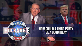 How Could A Third Party Be A GOOD Idea? | Huckabee