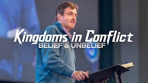 Kingdoms in Conflict - Belief & Unbelief - Can We See?