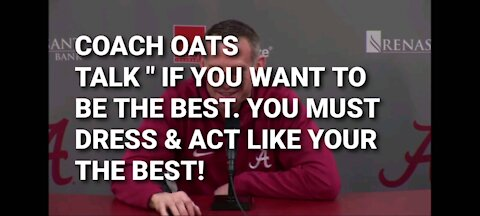 COACH OATS TALKS ABOUT DRESSING TO BE THE BEST.