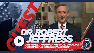 Dr. Robert Jeffress | Trump is Most Pro-Life President in History