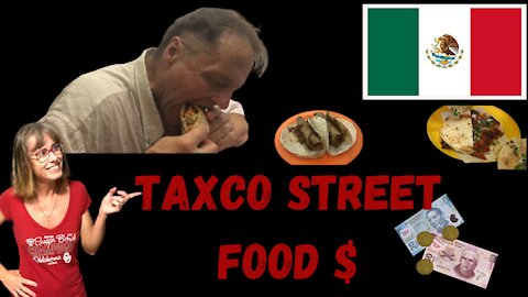Ep 62-Unmissable Street Food In Taxco/ Cost of Eating Street Food