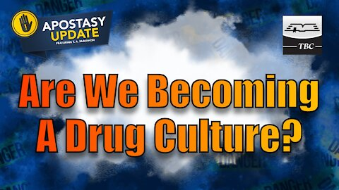 Are We Becoming A Drug Culture?