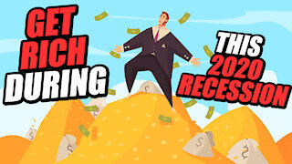 How To Get Rich During This Recession