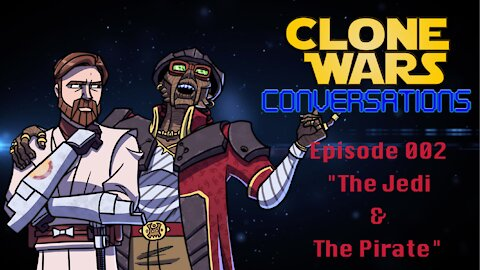 Clone Wars Conversations Season 1, Episode 2: The Smuggler