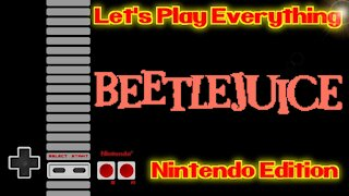 Let's Play Everything: Beetlejuice