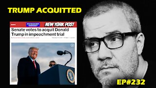 Donald Trump Acquitted in 2nd Impeachment EP#232