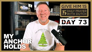 My Anchor Holds | Give Him 15: Daily Prayer with Dutch Day 73