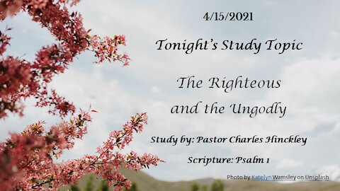 The Righteous and the Ungodly - 4.15.21