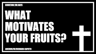 What Motivates Your Fruits?