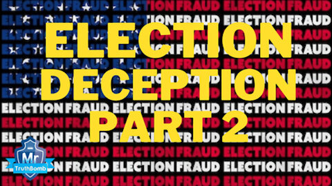 ~ELECTION DECEPTION PART 2 - RULE OF LAW - A FILM BY MRTRUTHBOMB~