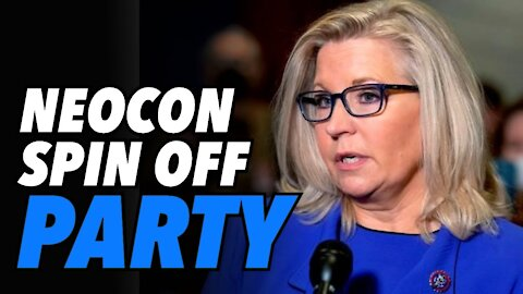 Liz Cheney gone, Neocon spin-off party & retired US military officers send warning