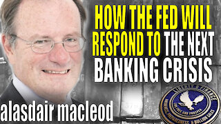 Banking Crisis & How FED Will Respond | Alasdair Macleod