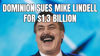Dominion Sues Mike Lindell For 1.3 Billion
