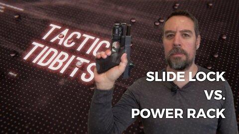 Tactical Tidbits Episode 9: Slide Lock vs. Power Rack
