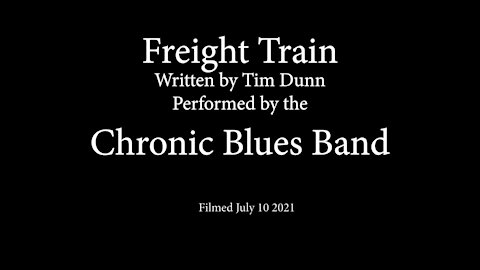 Freight Train by the Chronic Blues Band