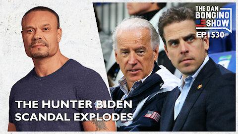 Ep. 1530 The Hunter Biden Scandal Explodes - The Dan Bongino Show