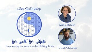 No.16 Live Well Live Whole: Patrick Chevalier Conflict Mgmt & Resolution ~ Key Tools for These Times