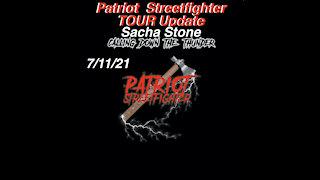 7.11.21 Patriot Streetfighter/Arise Freedom Tour, Sacha Stone Making It Rain