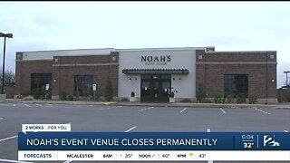 Noah's Event Venue closes permanently
