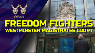 FREEDOM FIGHTERS AT WESTMINSTER MAGISTRATES COURT - 20TH MAY 2021