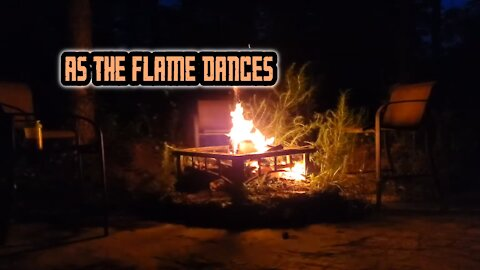 As the flame dances
