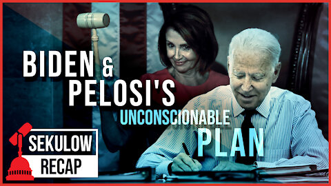 Biden & Pelosi UNITE in Unconscionable Plan