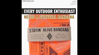 EVERY OUTDOOR ENTHUSIAST NEEDS A SURVIVAL BANDANA