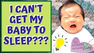 Baby Won't Sleep? No Problem!