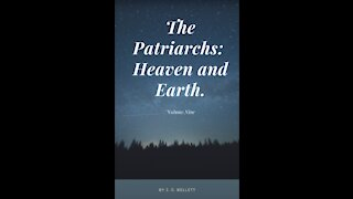 The Patriarchs, Heaven and Earth, by John Gifford Bellett Audio Book