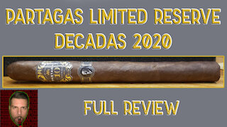 Partagas Limited Reserve Decadas 2020 (Full Review) - Should I Smoke This
