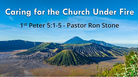 2021-04-25 - Caring for the Church Under Fire - Pastor Ron Stone