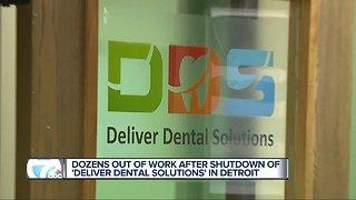 Dozens out of work after shutdown of 'Deliver Dental Solutions' in Detroit